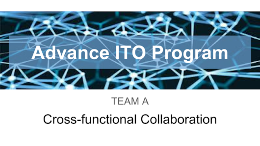 Advanced ITO 2017- Cross-functional Collaboration