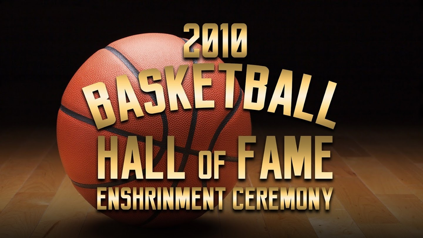 Watch 2010 Basketball Hall of Fame Enshrinement Ceremony live
