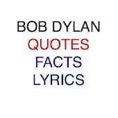 Bob Dylan Quotes , Lyrics and Facts