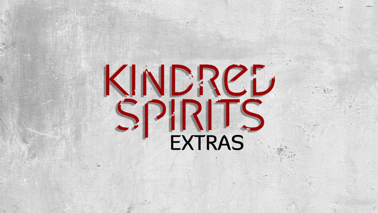 Kindred Spirits: Extras