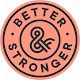 Better & Stronger logo
