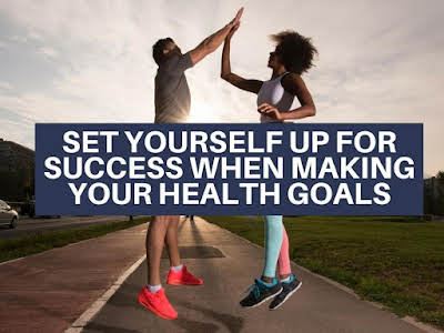 Set Yourself Up for Success When Making Your Health Goals