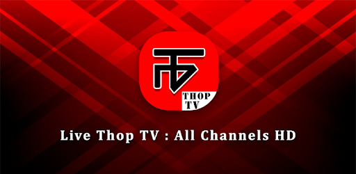Live Thop TV - All Channels HD Free Guide APK [1 0