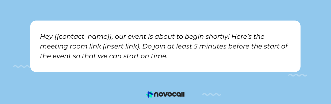 Use this Whatsapp template when you want to send event reminders to your customers.