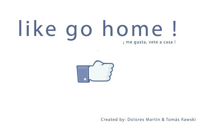 Like go home