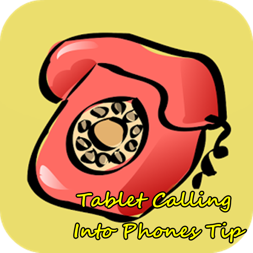 Tablet Calling Into Phone Tips