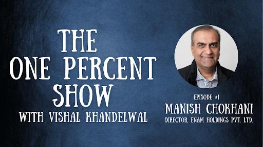 The One Percent Show: Episode 1 – Manish Chokhani