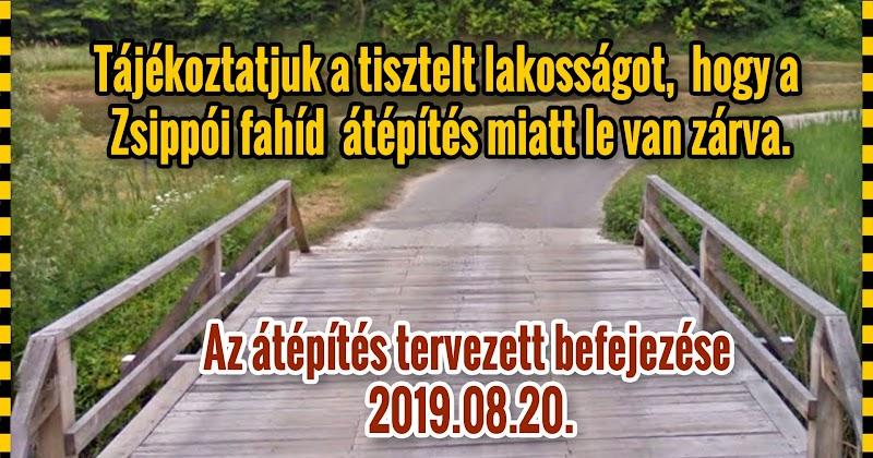 Zsippói fahíd átépítés miatt le van zárva. Az átépítés tervezett befejezése 2019.08.20.