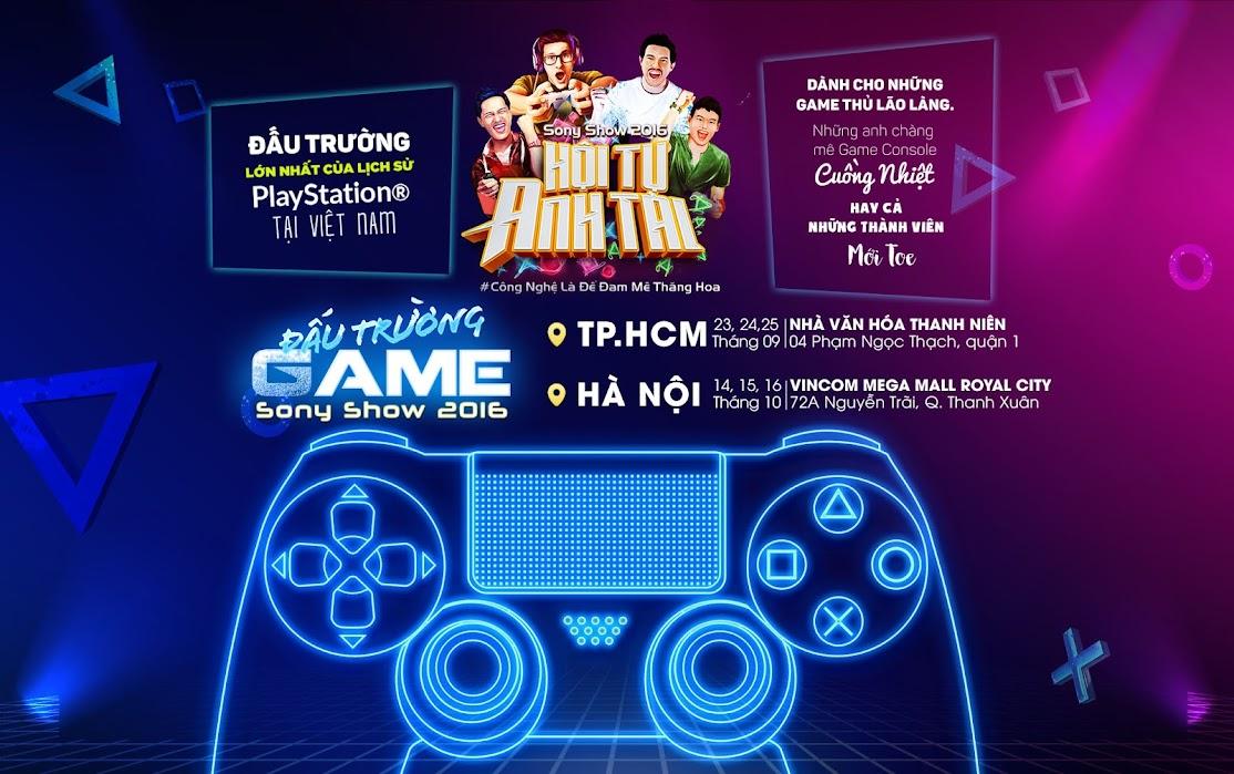 Sony Show 2016: Đấu trường lớn nhất trong lịch sử PlayStation® tại Việt Nam sắp diễn ra