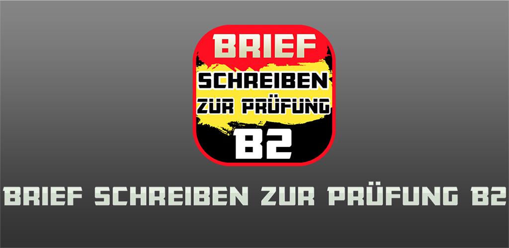 تحميل Brief Schreiben Zur Prüfung Deutsch B2 احدث اصدار Apkdicom