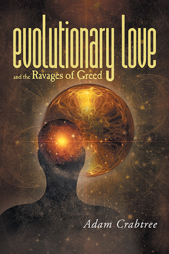 Evolutionary Love and the Ravages of Greed cover