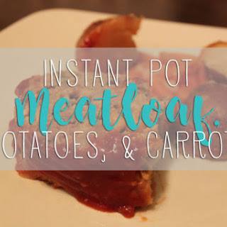 Instant Pot Meatloaf with Potatoes, and Carrots Recipe