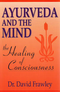 Ayurveda and the Mind, the Healing of Consciousness- bok
