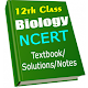 Download 12th Class Biology NCERT Textbook/Solutions/Notes For PC Windows and Mac
