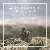 On the Road Sessions, Pt. 1: Homegrown EP (Instrumental)