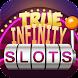True Infinity Slots