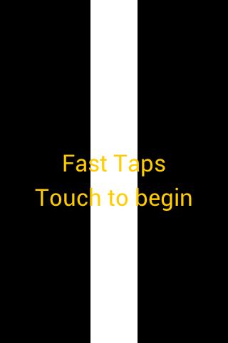 Fast Taps