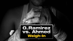 G. Ramirez vs. Ahmed Weigh-In thumbnail