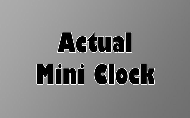 Actual Mini Clock