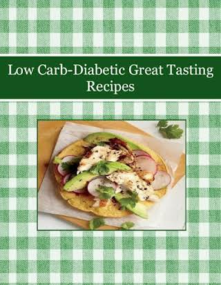 Low Carb-Diabetic  Great Tasting Recipes