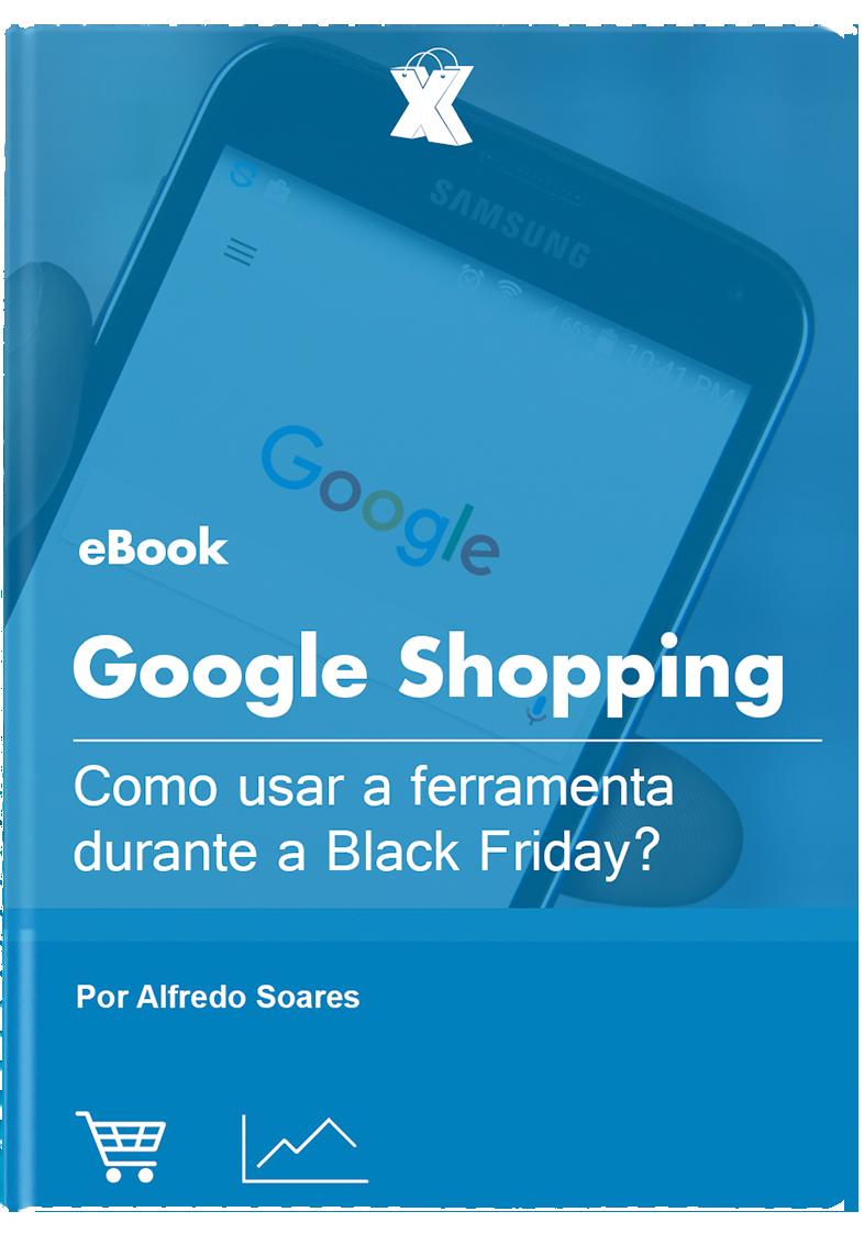 Google Shopping: como usar a ferramenta durante a Black Friday?