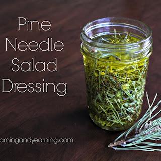 Pine Needle Salad Dressing.