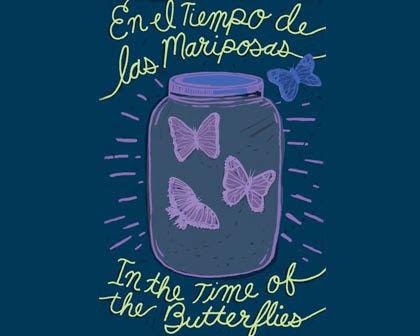 En El Tiempo de las Mariposas/In The Time of the Butterflies