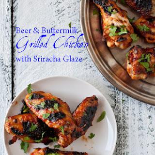 Grilled Beer & Buttermilk Chicken with Sriracha Glaze