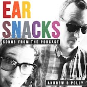Ear Snacks: Songs from the Podcast