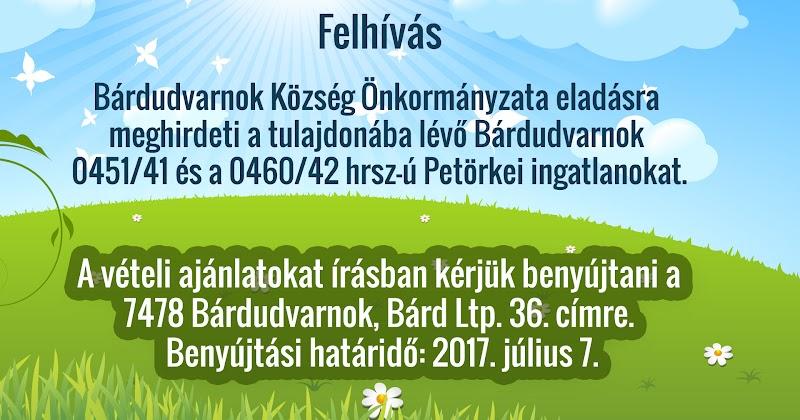 Eladó ingatlanok a Petörkén - 2017 Bárdudvarnok Önkormányzat