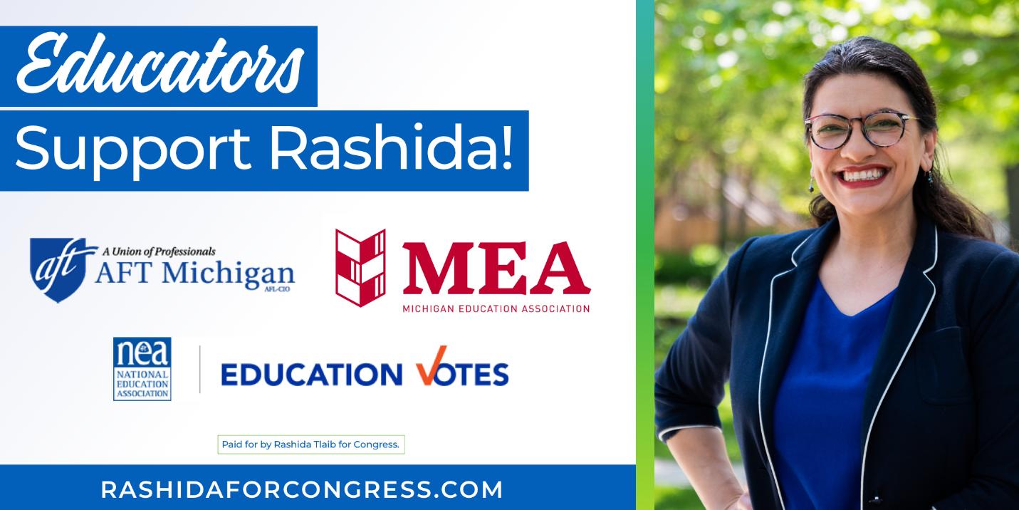 Educators Support Rashida: Endorsements from AFT Michigan, Michigan Education Association, National Education Association, and Education Votes
