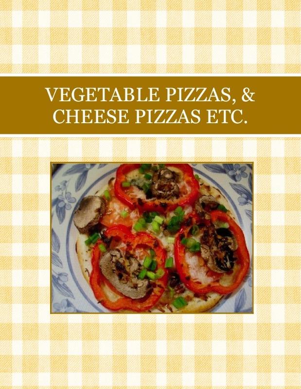 VEGETABLE PIZZAS, & CHEESE PIZZAS        ETC.