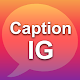 Caption IG 2019 for PC-Windows 7,8,10 and Mac