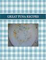 GREAT TUNA RECIPES