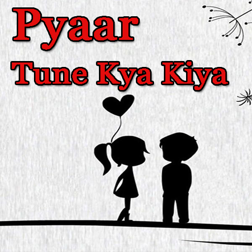 Pyaar Tune Kya Kiya - Love Series – Applications sur Google Play