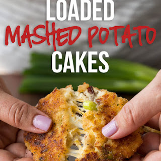 Loaded Mashed Potato Cakes.