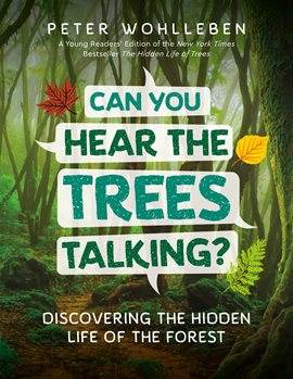 This is a book cover image for Can You Hear the Trees Talking?