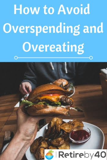 How to Avoid Overspending and Overeating