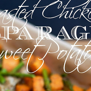 Roasted Chicken with Asparagus and Sweet Potato