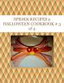 SPIDER RECIPES a HALLOWEEN COOKBOOK # 3 of 4