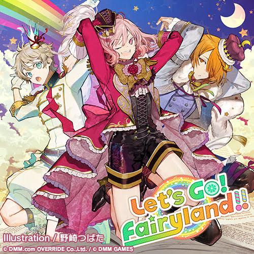 【画像】『Let's Go! Fairyland!!』イラスト:野崎つばた