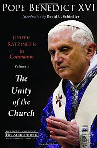 THE UNITY OF THE CHURCH, VOLUME 1