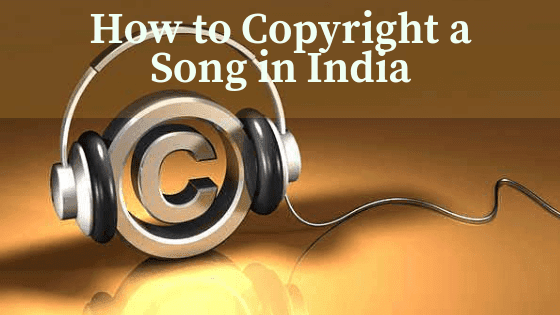 How to copyright song in India