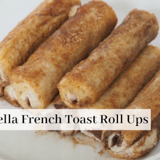 Nutella French Toast Roll Ups…..