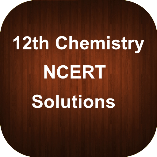 12th Chemistry NCERT Solutions