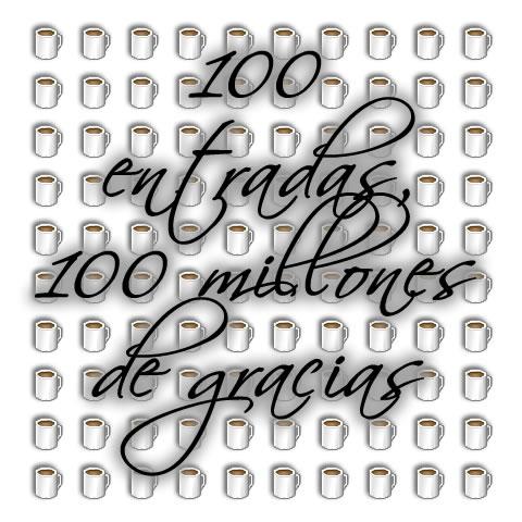 100 entradas, 100 millones de gracias
