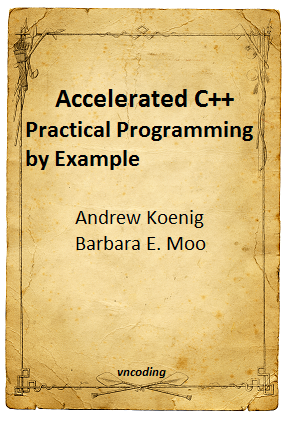 Accelerated C++ Practical Programming by example