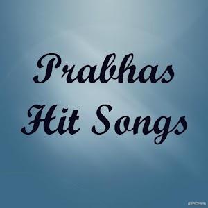 Prabhas Hit Songs