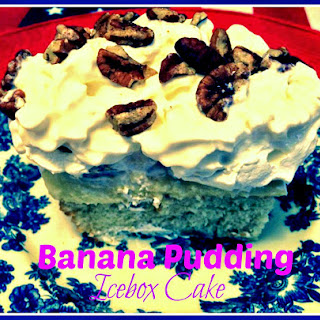 Banana Pudding Icebox Cake!