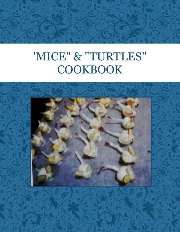 """'MICE"""" & """"TURTLES""""  COOKBOOK"""